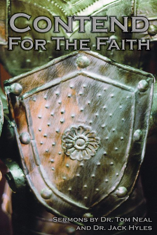 Contend For The Faith by Dr. Jack Hyles & Dr. Tom Neal