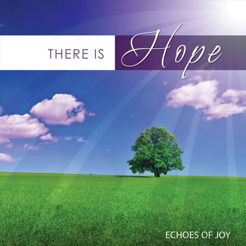 There is Hope by Echoes of Joy